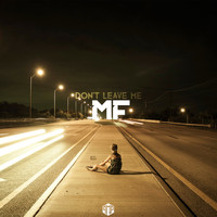 Mf - Don't Leave Me