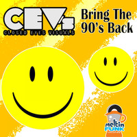 CEV's - Bring The 90's Back