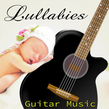 Spanish Guitar - Lullabies Guitar Music – Childhood Memories, Guitar Lullaby Sleep Time, Baby Nighttime Music, Relaxing Guitar for Baby Sleep