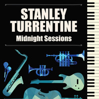 Stanley Turrentine - Midnight Sessions