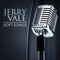 Jerry Vale - Soft Songs