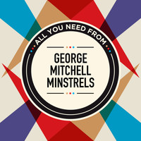 George Mitchell Minstrels - All You Need From