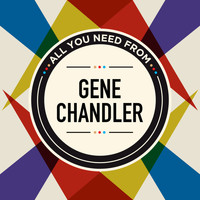 Gene Chandler - All You Need From