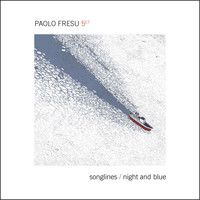 Paolo Fresu Quintet - Songlines / Night & Blue
