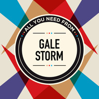 Gale Storm - All You Need From