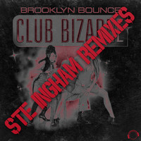 Brooklyn Bounce - Club Bizarre (Ste Ingham Remixes)