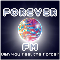The Real Thing - Forever Fm - Can You Feel the Force