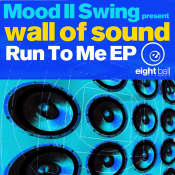 Mood II Swing - Wall Of Sound Run To Me EP
