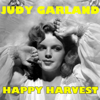 Judy Garland - Happy Harvest