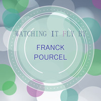 Franck Pourcel - Watching It Fly By