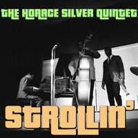 The Horace Silver Quintet - Strollin'