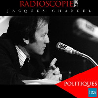 Jacques Chancel - Radioscopie : Politiques (Volume 3)