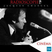 Jacques Chancel - Radioscopie : Cinéma (Volume 2)