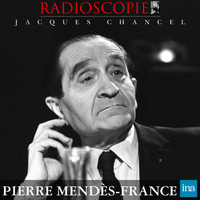 Jacques Chancel - Radioscopie: Pierre Mendès-France