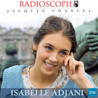 Jacques Chancel - Radioscopie: Isabelle Adjani