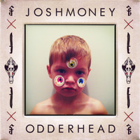 Josh Money - ODDERHEAD