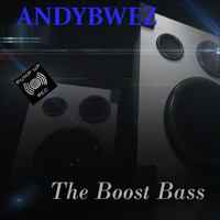 Andybwez - The Boost Bass
