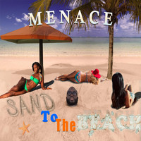 Menace - Sand to the Beach