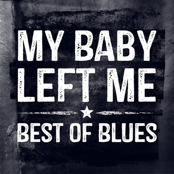 Various Artists - My Baby Left Me - Best of Blues (Rerecorded)