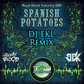 Royal Blood - Spanish Potatoes (feat. BBK) [DJ Ekl Remix]