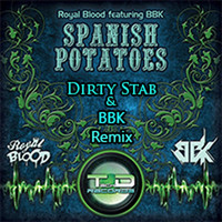 Royal Blood - Spanish Potatoes (feat. BBK) [Dirty Stab vs BBK Remix]