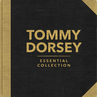 Tommy Dorsey - Essential Collection