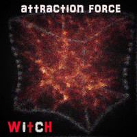 Witch - Attraction Force (Radio Edit)
