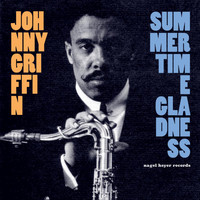 Johnny Griffin - Summertime Gladness
