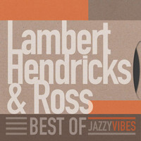 Lambert, Hendricks & Ross - Best Of
