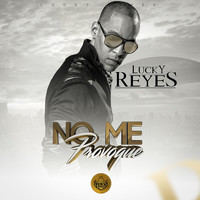 Lucky Reyes - No Me Provoque