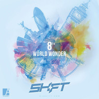 Shift - 8th World Wonder