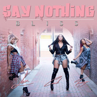 Bliss - Say Nothing