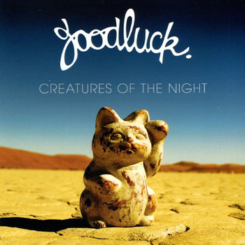 Goodluck - Creatures of the Night