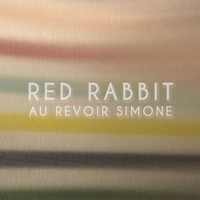 Au Revoir Simone - Red Rabbit