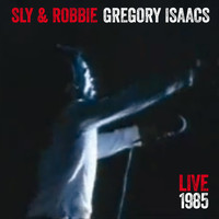 Gregory Isaacs - Gregory Isaacs + Sly & Robbie Live 85