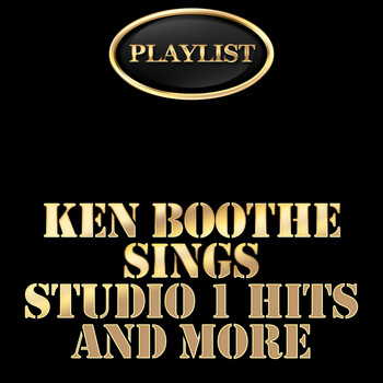 Ken Boothe - Playlist Ken Boothe Sings Studio 1 Hits and More