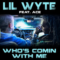 Lil Wyte - Who's Comin with Me (feat. Ace) - Single (Explicit)