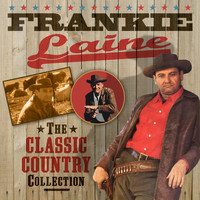 Frankie Laine - The Classic Country Collection