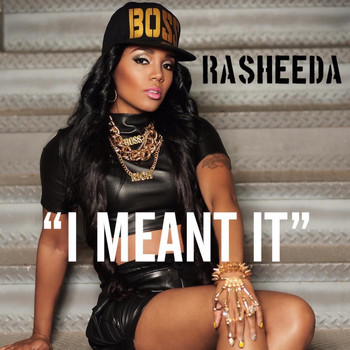 Rasheeda - I Meant It