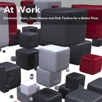 Justin Berkovi - At Work (Electronic Music, Deep House and Dub Techno for a Better Flow)