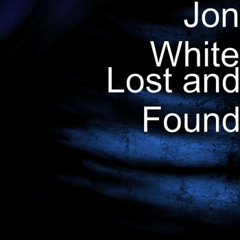 Jon White - Lost and Found