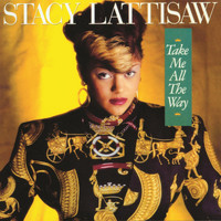 Stacy Lattisaw - Take Me All the Way (Deluxe Edition)