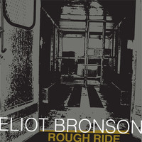 Eliot Bronson - Rough Ride - Single
