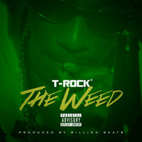 T-Rock - The Weed - Single