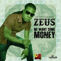 Zeus - Mi Want Some Money - Single