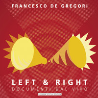 Francesco De Gregori - Left & Right