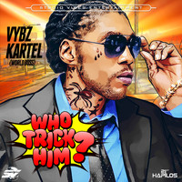 Vybz Kartel - Who Trick Him - Single