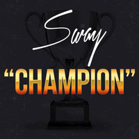 Sway - Champion - Single