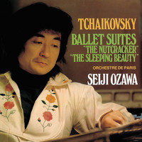 Seiji Ozawa / Orchestre de Paris - Tchaikovsky: Ballet Suites - The Nutcracker; The Sleeping Beauty