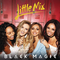 Little Mix - Black Magic (Remixes)